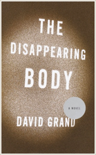 David Grand, Fiction Faculty, The Disappearing Body