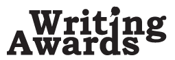 WRITING AWARDS AND FELLOWSHIPS