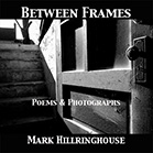 Mark Hilringhouse, Between Frames